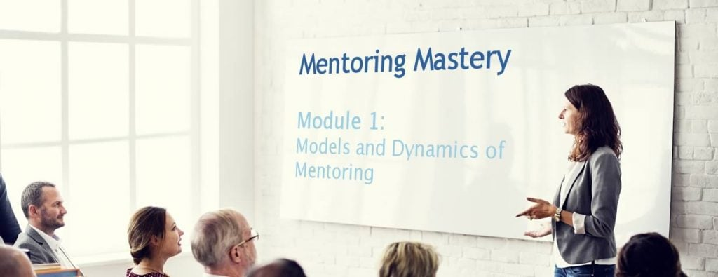 Mentoring Mastery. Module 1