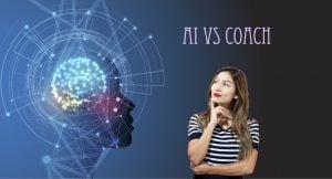 AI versus Coach