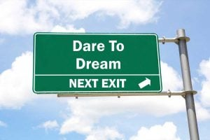 Career transition, Dare to dream